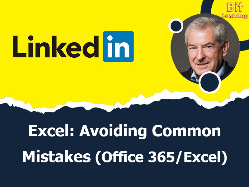 Excel: Avoiding Common Mistakes (Office 365/Excel 2019)