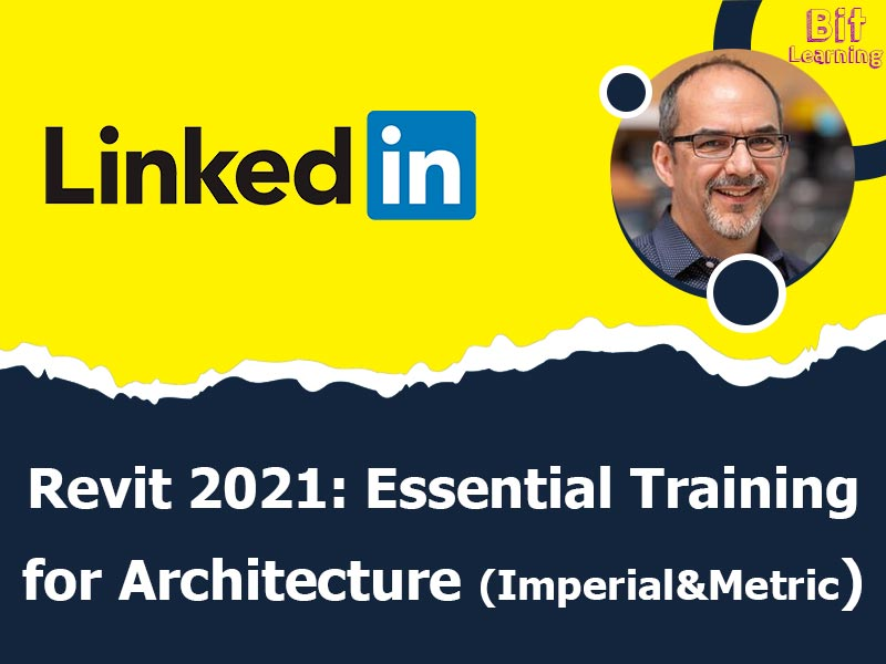 Revit 2021: Essential Training for Architecture (Imperial and Metric)