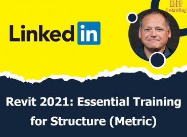 Revit 2021: Essential Training for Structure (Metric)