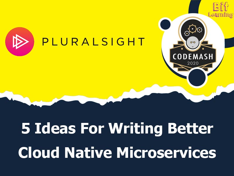 5 Ideas For Writing Better Cloud Native Microservices