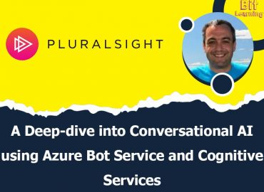 A Deep-dive into Conversational AI using Azure Bot Service and Cognitive Services