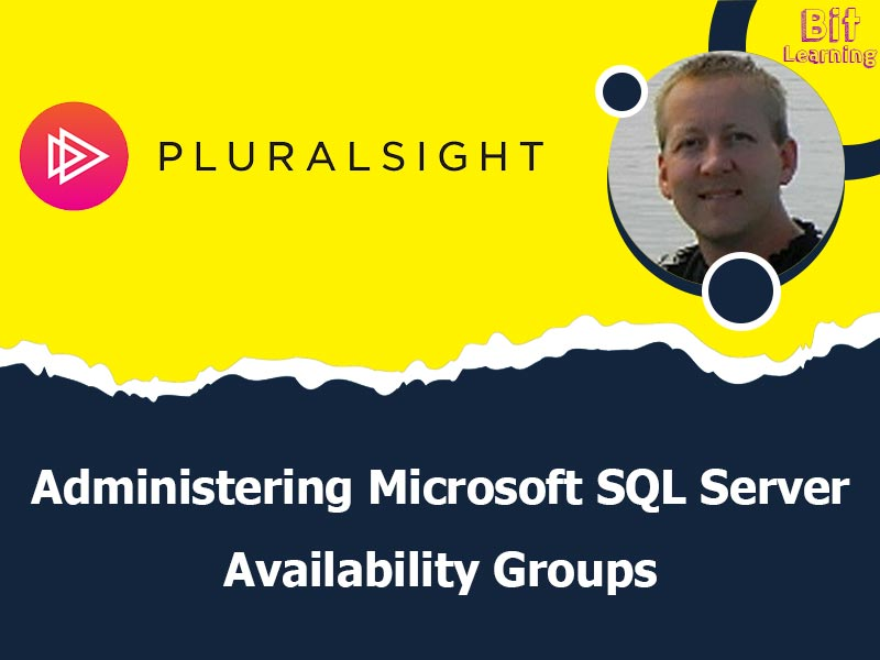 Administering Microsoft SQL Server Availability Groups