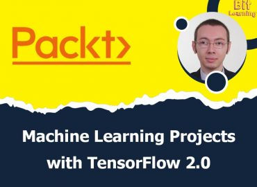 Machine Learning Projects with TensorFlow 2.0