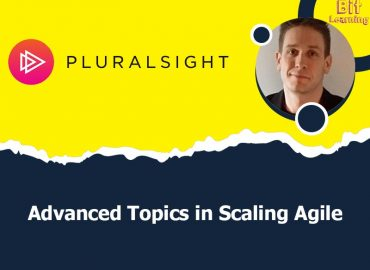 Advanced Topics in Scaling Agile