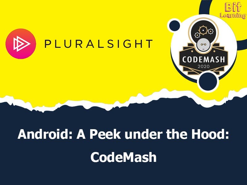Android: A Peek under the Hood: CodeMash