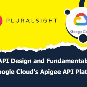 API Design and Fundamentals of Google Cloud's Apigee API Platform