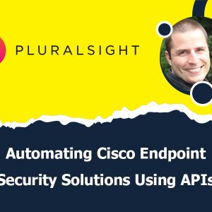 Automating Cisco Endpoint Security Solutions Using APIs
