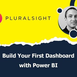 Build Your First Dashboard with Power BI