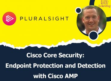 Cisco Core Security: Endpoint Protection and Detection with Cisco AMP