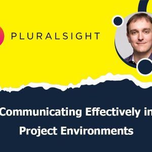 Communicating Effectively in Project Environments