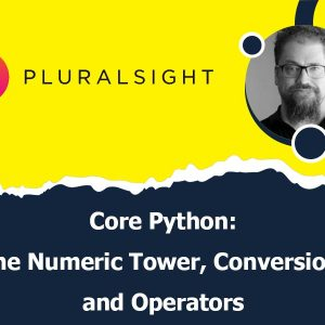 Core Python: The Numeric Tower, Conversion, and Operators